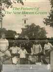 MSS 249: Foundation for the New Haven Green, Inc. Records, 1986-1991